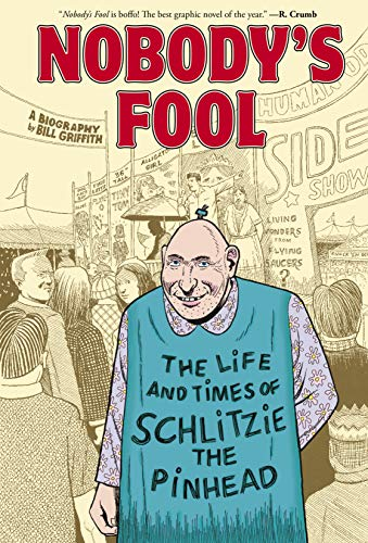 Pdf Graphic Novels Nobody's Fool: The Life and Times of Schlitzie the Pinhead