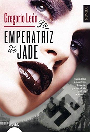 La emperatriz de jade (Algaida Literaria - Algaida Narrativa) (Spanish Edition) by