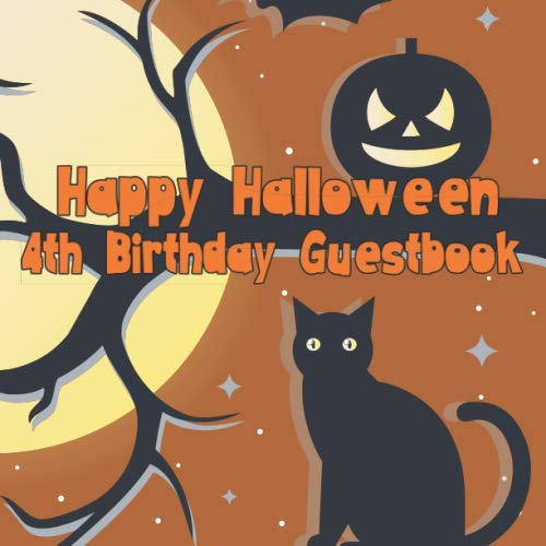 Happy Halloween 4th Birthday Guestbook: Spooky Cute Birthday Party Guest Book Party Celebration Log for Signing and Leaving Special -