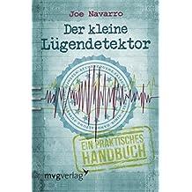 Der kleine Lügendetektor: Ein praktisches Handbuch (German Edition)