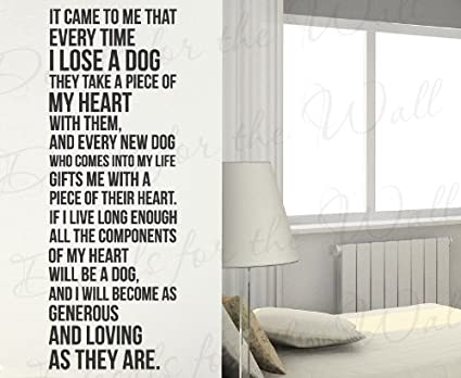 Every Time I Lose A Dog They Take A Piece Of My Heart - Death of a Pet Love  Dog Owner - Wall Decal Mural Graphic - Vinyl Quote Sticker Art Decoration
