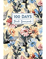 100 Days Diet Journal: A Food Diary and Tracker Notebook for Weight Loss, Fitness & More