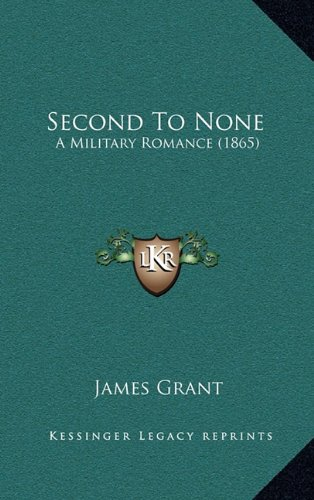 Read Online Second To None: A Military Romance (1865) pdf epub