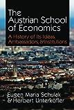 The Austrian School of Economics: A History of Its Ideas, Ambassadors, & Institutions