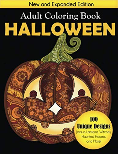 Funny Halloween Ideas 2019 (Halloween Adult Coloring Book: New and Expanded Edition, 100 Unique Designs, Jack-o-Lanterns, Witches, Haunted Houses, and)