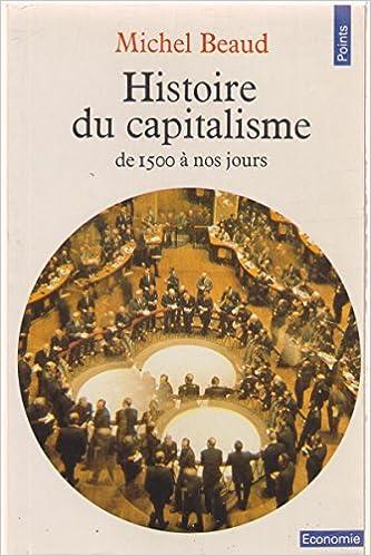 En ligne téléchargement gratuit Histoire du capitalisme (De 1500 à nos jours) pdf, epub