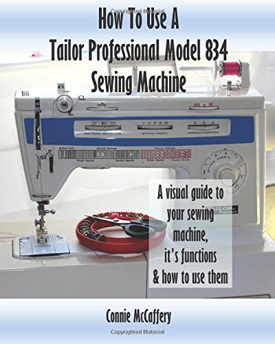 How To Use A Tailor Professional Model 40 Sewing Machine Connie Gorgeous Tailor Professional Sewing Machine Manual
