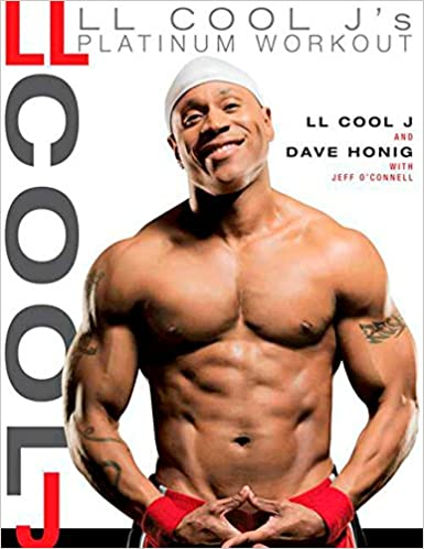 bc82a7e4c7e LL Cool J s Platinum Workout  Sculpt Your Best Body Ever with Hollywood s  Fittest Star Hardcover – December 12