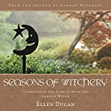 Seasons of Witchery: Celebrating the Sabbats with