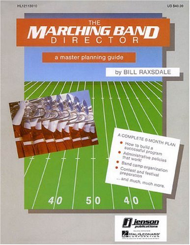 The Marching Band Director: A Master Planning Guide