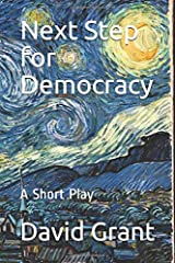 Next Step for Democracy: A Short Play Paperback
