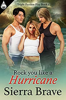 Rock You Like a Hurricane (Triple Passion Play Book 1) by [Brave, Sierra]