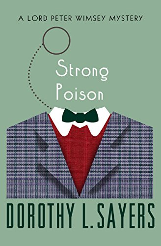 Strong Poison (The Lord Peter Wimsey Mysteries Book 6) by [Sayers, Dorothy L.]
