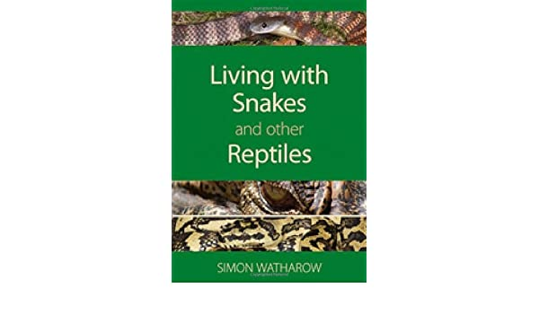 Living with Snakes and Other Reptiles
