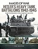 Hitler's Heavy Tank Battalions 1942–1945