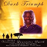 DARK TRIUMPH - The Life of Victoria Lancaster Smith - Told through Spoken Word and Music by Cecilia Smith