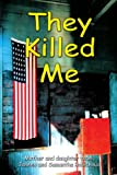 They Killed Me, Janeen Robichaud, 0595261434