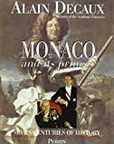 Monaco and Its Princes, Alain Decaux, 2262013829