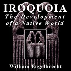 Iroquoia: The Development of a Native World
