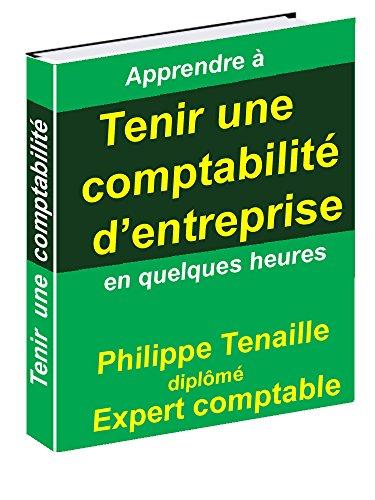 Tenir une comptabilité d'entreprise (French Edition)