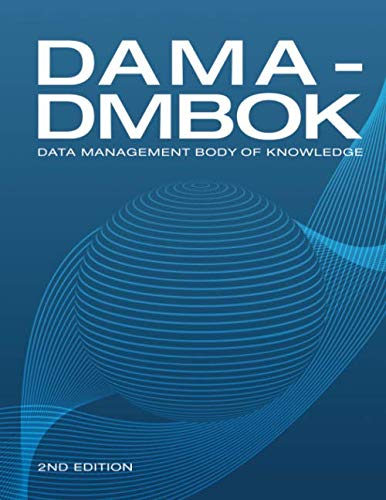 DAMA-DMBOK: Data Management Body of Knowledge: 2nd Edition by Technics Publications