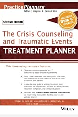 The Crisis Counseling and Traumatic Events Treatment Planner, with DSM-5 Updates, 2nd Edition (PracticePlanners) Paperback
