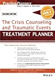 img - for The Crisis Counseling and Traumatic Events Treatment Planner, with DSM-5 Updates, 2nd Edition (PracticePlanners) book / textbook / text book
