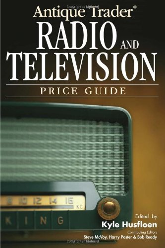 Antique Trader Radio & Television Price Guide