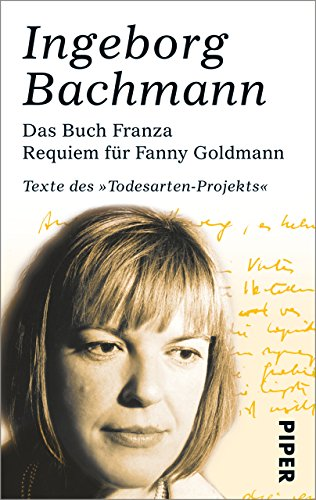 Das Buch Franza • Requiem für Fanny Goldmann: Texte des »Todesarten«-Projekts (German Edition)