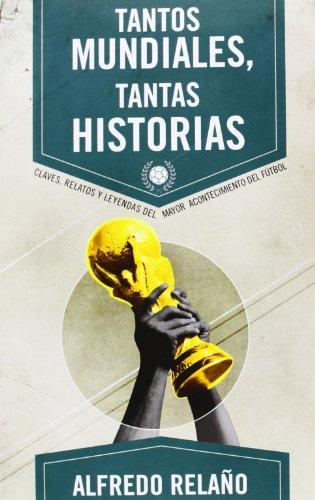 Descargar Libro Tantos Mundiales. Tantas Historias ) Alfredo Relaño