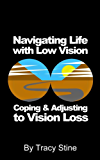 Navigating Life with Low Vision: Coping and Adjusting to Living with Vision Loss