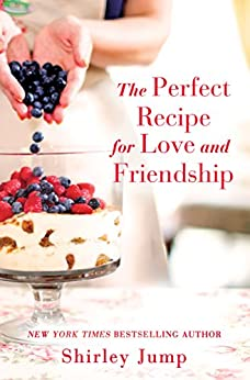 The Perfect Recipe for Love and Friendship by [Jump, Shirley]