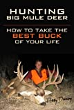 img - for Hunting Big Mule Deer: How to Take the Best Buck of Your Life book / textbook / text book