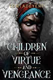 Book cover from Children of Virtue and Vengeance (Legacy of Orisha) by Tomi Adeyemi