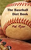 The Baseball Diet Book, Patrick Ryan, 0981827942