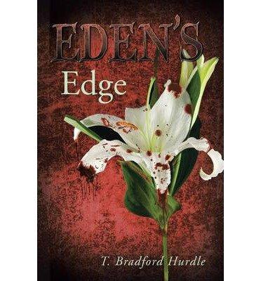 { [ EDEN'S EDGE ] } Hurdle, T Bradford ( AUTHOR ) May-15-2014 Paperback PDF