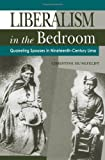 Liberalism in the Bedroom: Quarreling Spouses in Nineteenth-Century Lima by Hunefeldt, Christine published by Pennsylvania State University Press