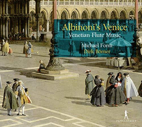 - Michael Form & Dirk Borner: Albinoni's Venice - Venetian Flute music