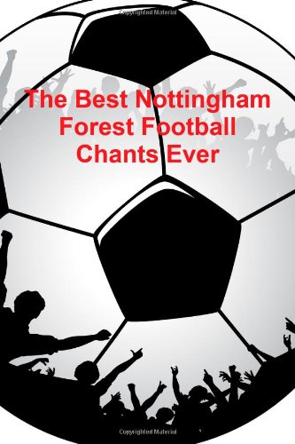 The Best Nottingham Forest Football Chants Ever