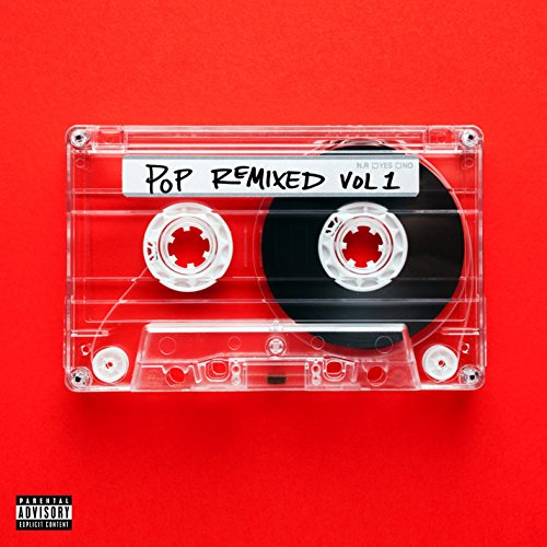 Pop Remixed Vol. 1 [Explicit]