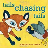 Tails Chasing Tails, Matthew Porter, 1570618526