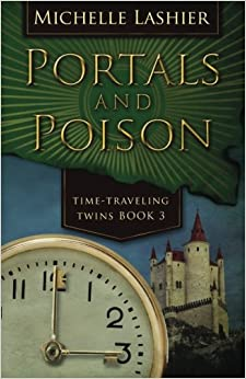 Portals and Poison: Time-Traveling Twins Book 3 (Volume 3)
