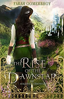 The Rise of the Dawnstar (The Avalonia Chronicles Book 2) by [Oomerbhoy, Farah]