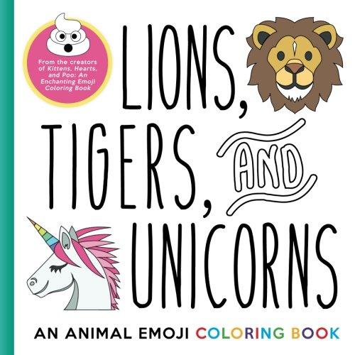 Lions Tigers And Unicorns An Animal Emoji Coloring Book Emoji