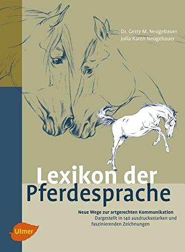 Lexikon der Pferdesprache: Neue Wege zur artgerechten Kommunikation