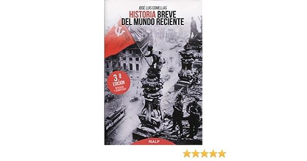 Historia Breve del Mundo Reciente Historia y Biografías: Amazon.es: Comellas García-Lera, José Luis: Libros