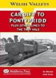 Cardiff to Pontypridd: Plus Other Lines to the Taff Vale (Welsh Valleys)