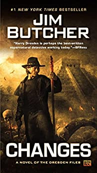 Changes (The Dresden Files, Book 12) by [Butcher, Jim]