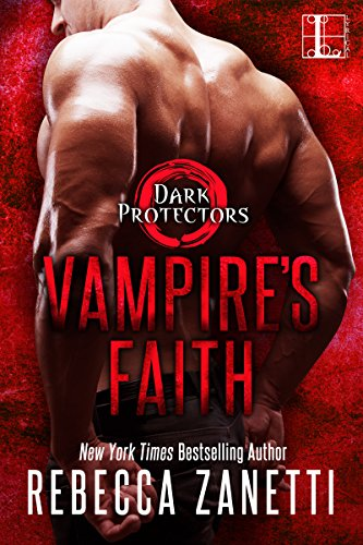 Vampire's Faith (Dark Protectors Book 8) by [Zanetti, Rebecca]