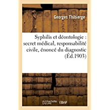 Syphilis Et Deontologie: Secret Medical, Responsabilite Civile, Enonce Du Diagnostic